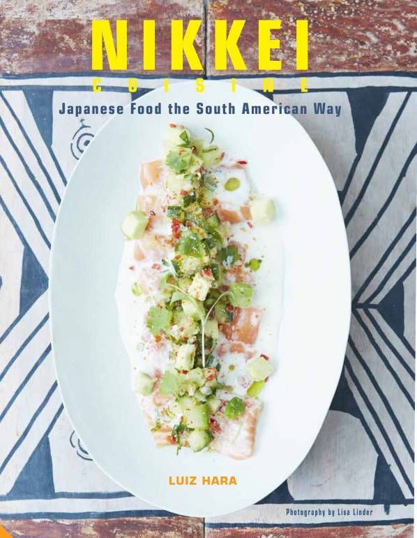Nikkei Cuisine: Japanese Food the South American Way